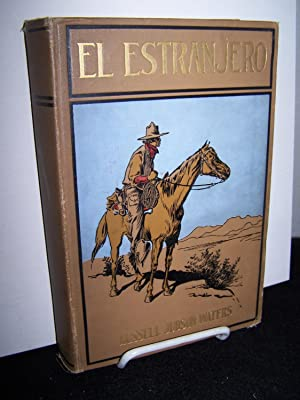 El Estranjero: A Story of Southern California.: Waters, Russell Judson.