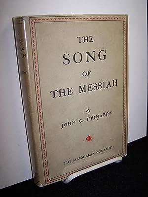 The Song of the Messiah.: Neihardt, John G.