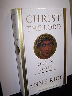Christ the Lord: Out of Egypt.: Rice, Anne.