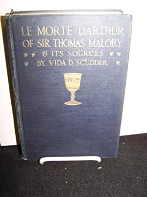 Le Morte DArthur of Sir Thomas Malory and ItsSources.: Scudder, Vida D.