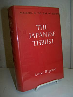 The Japanese Thrust: Australia in the War of 1939-1945; Series One, Army Volume IV.: Wigmore, ...
