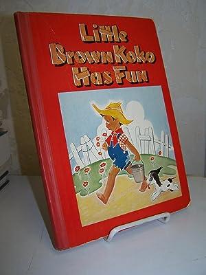 Little Brown Koko Has Fun.: Hunt, Blanche Seale.