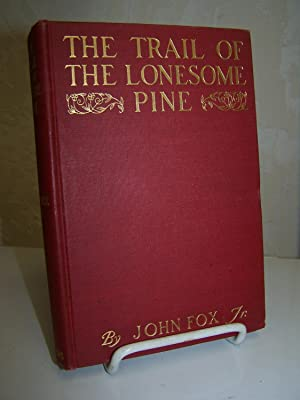 The Trail of the Lonesome Pine.: Fox, John Jr.