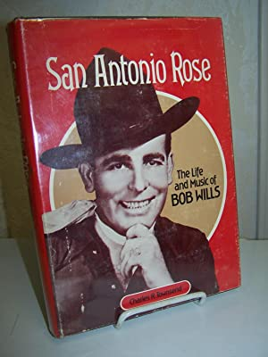San Antonio Rose: The Life and Music of Bob Wills.: Townsend, Charles R.