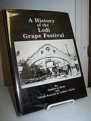 A History of the Lodi Grape Festival.: Mann, Stephen J., Christi Kennedy and Valdene Valenti.