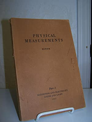 Physical Measurements: A Laboratory Manual in General Physics for Colleges; Part 2, MAgnetism and ...