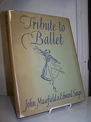 Tribute to Ballet in Poems by John Masefield and Pictures by Edward Seago.: Masefield, John and ...