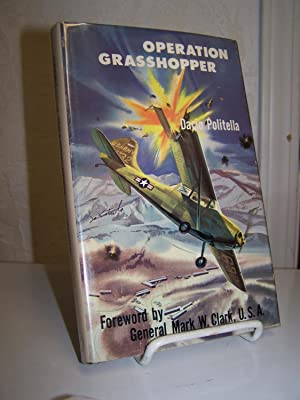 Operation Grasshopper; The Story of Army Aviation in Korea from Aggression to Armistice.: Politella...