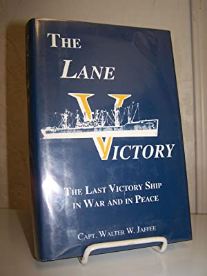 The Lane Victory: The Last Victory Ship: Jaffee, Walter W.