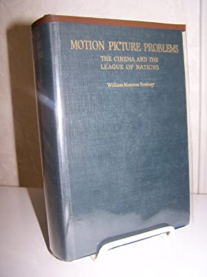 Motion Picture Problems; The Cinema and the League of Nations.: Seabury, William Marston.