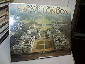Above London.: Cameron, Robert and Alistair Cooke.