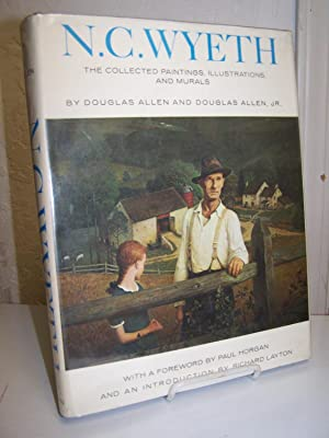 N. C. Wyeth; The Collected Paintings, Illustrations and Murals.: Allen, Douglas and Douglas Allen ...