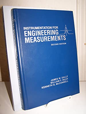 Instrumentation for Engineering Measurements; with Solutions Manual: Dally, James W.,