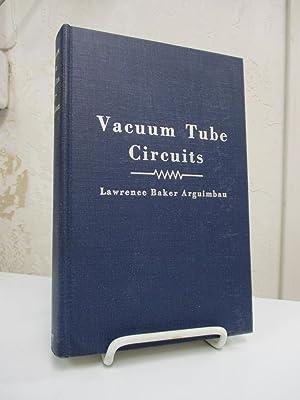 Vacuum Tube Circuits.: Arguimbau, Lawrence Baker.