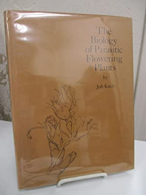 The Biology of Parasitic Flowering Plants.: Kuijt, Job.