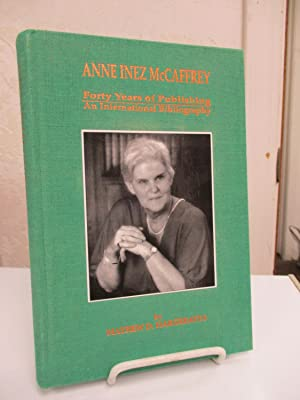 Anne Inez McCaffrey: Forty years of Publishing: an International Bibliography.: Hargreaves, Mathew ...