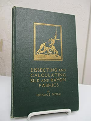 Dissecting and Calculating Silk Fabrics.: Neild. Horace.