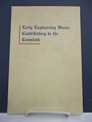Early Engineering Works Contributory to the Comstock.: Galloway, John Debo.