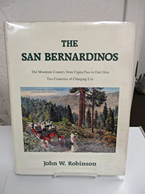 The San Bernardinos: The Mountain Country from Cajon Pass to Oak Glen; Two Centuries of Changing ...