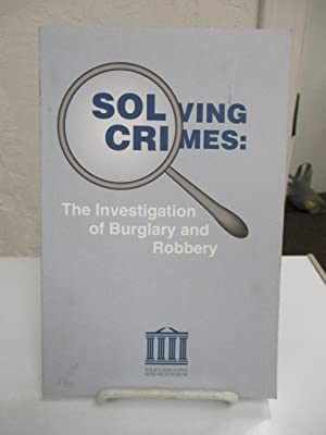 Solving Crimes: The Investigation of Burglary and Robbery.