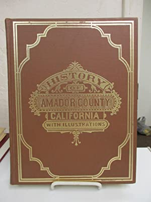 History of Amador County, California with Illustrations and Biographical Sketches of Its Prominent ...