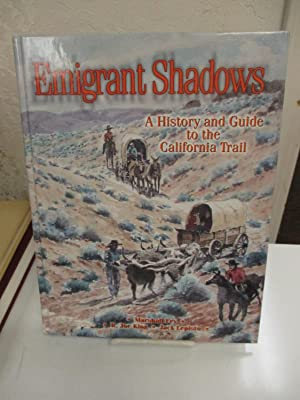 Emigrant Shadows: A History and Guide to the California Trail.: Fey, Marshall, R. Joe King and Jack...