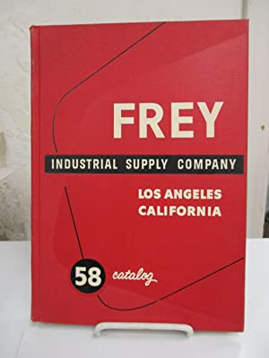 Frey Industrial Supply Company Catalog 58: Distributors of Industrial Supplies, Cutting Tools, ...