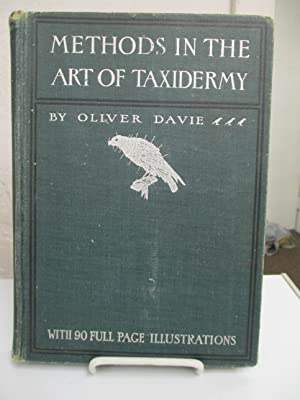 Methods in the Art of Taxidermy. Ninety full-page engravings, chiefly drawn by Theodore Jasper. A.M...