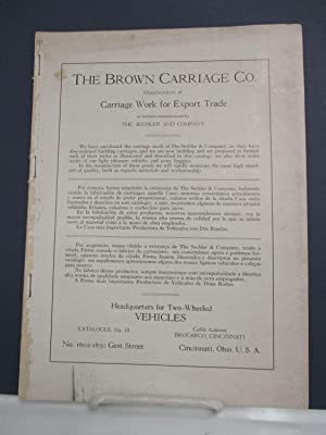 The Brown Carriage Co., Manufacturers of Carriage Work for the Export Trade as formerly ...