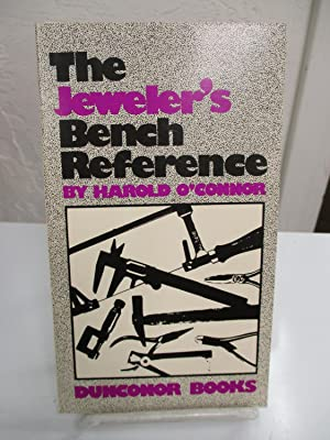 The Jeweler's Bench Reference.: O'Connor, Harold.