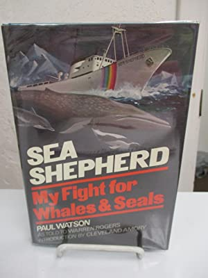 Sea Shepherd: My Fight for Whales and Seals.: Watson, Paul.