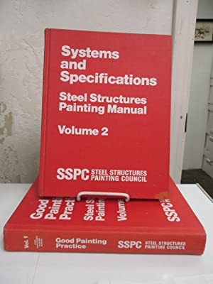 Steel Structures Painting Manual: Good Painting Practice; and Systems and Specifications. 2 volumes...