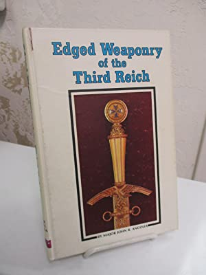 Edged Weaponry of the Third Reich.: Angolia, John R.