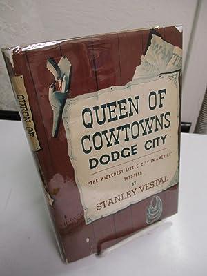 Queen of Cowtowns: Dodge City: The Wickedest: Vestal, Stanley.