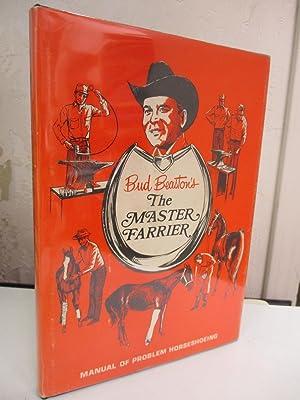 Bud Beaston's Master Farrier: Manual of Problem: Beaston, Bud.
