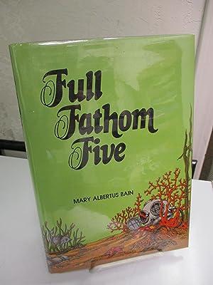 Full Fathom Five.: Bain, Mary Albertus.