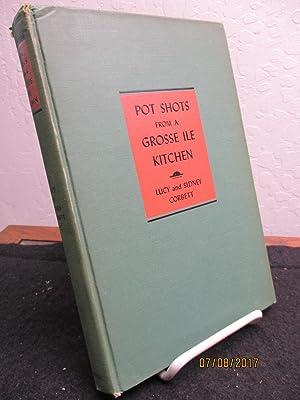 Pot Shots From A Grosse Ile Kitchen.: Corbett,Lucy & Corbett.