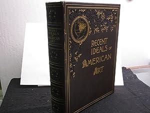 Recent Ideals of American Art - One: Sheldon, George William.