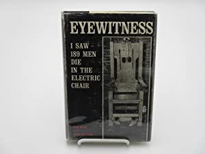 Eyewitness: I Saw 189 Men Die in the Electric Chair.