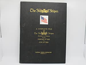 The Stars and Stripes: A Complete File of The Stars and Stripes, printed in France from February ...