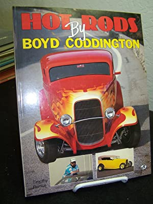 Hot Rods by Boyd Coddington.: Remus, Timothy.