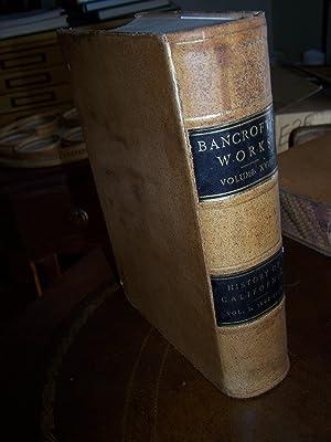 History of California, volume I 1542-1800. Works of Hubert Howe Bancroft Volume XVIII.: Bancroft, ...