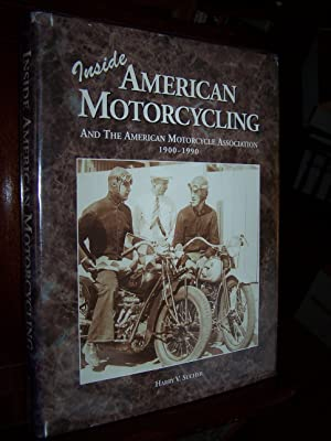 Inside American Motorcycling and the American Motorcycle Association 1900-1990.: Sucher, Harry V.