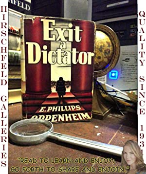 Exit a Dictator: OPPENHEIM, E Phillips