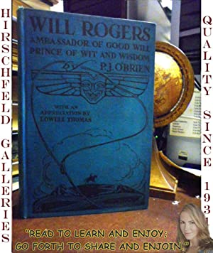 Will Rogers: Ambassador Of Good Will, Prince Of Wit And Wisdom: O'Brien, P.J.
