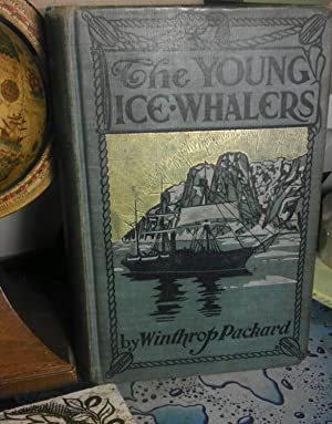 The Young Ice Whalers: Packard, Winthrop