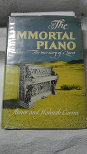 The Immortal Piano: The True Story of a Quest: Carmi, Avner and Hannah