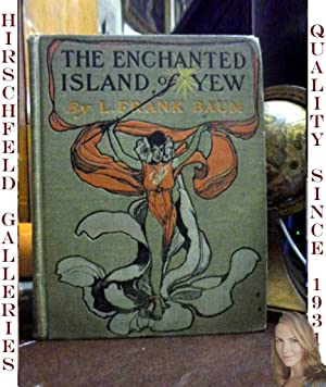 The Enchanted Island of Yew: L. Frank Baum