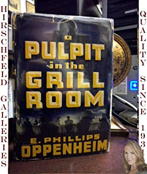 A Pulpit in the Grill Room: Oppenheim, E. Phillips