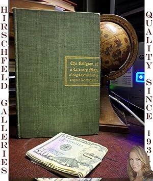 The Religion of a Literary Man, (Religio Scriptoris).: Le Gallienne, Richard